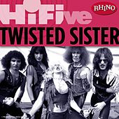 Rhino Hi-Five: Twisted Sister by Twisted Sister