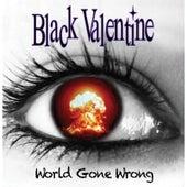 World Gone Wrong von Black Valentine