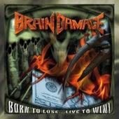 Born to Lose... Live to Win de Brain Damage