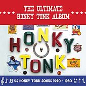 The Ultimate Honky Tonk Album (US Honky Tonk Songs 1940 -1960) by Various Artists