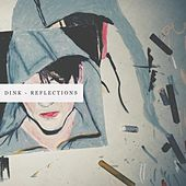 Reflections - Single de Dink