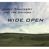 Wide Open by Jimmy Thackery
