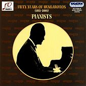 50 Years of Hungaroton (1951-2001): Pianists von Various Artists