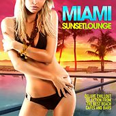 Miami Sunset Lounge (Deluxe Chillout Selection from the Best Beach Cafés and Bars) by Various Artists