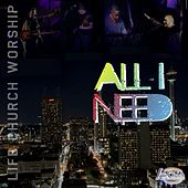 All I Need (feat. David Holley) by Life.Church Worship