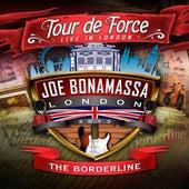 Tour De Force: Live In London - The Borderline von Joe Bonamassa