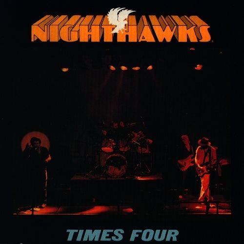 Times Four by Nighthawks
