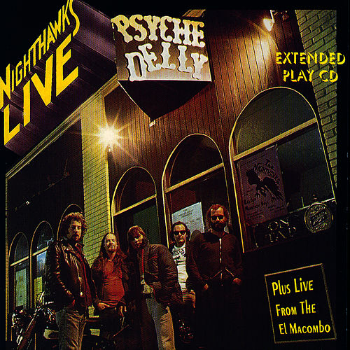 Nighthawks Live At The Psyche Delly El Macombo by Nighthawks