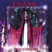 DOLOROSO by Ex-VoTo