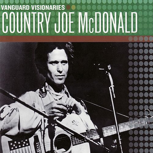 Vanguard Visionaries by Country Joe McDonald