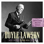 Americana Master Series : Best of the Sugar Hill Years by Doyle Lawson