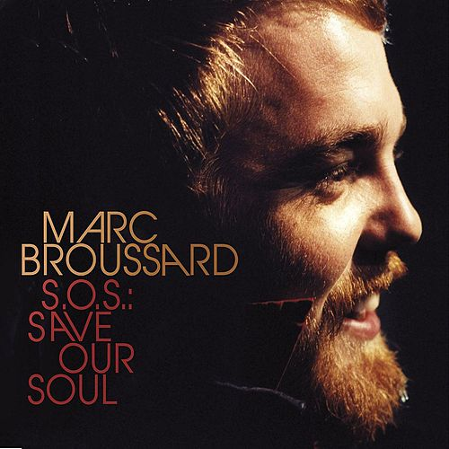 S.O.S.: Save Our Soul by Marc Broussard