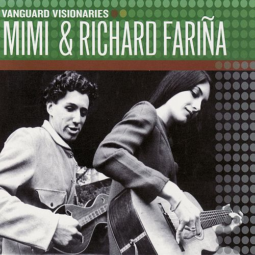 Vanguard Visionaries by Mimi & Richard Farina