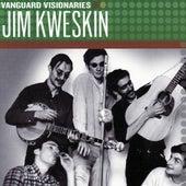 Vanguard Visionaries by Jim Kweskin