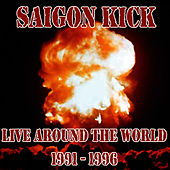 Live Around The World 1991 - 1996 de Saigon Kick