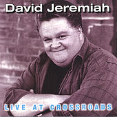 Live At Crossroads by David Jeremiah