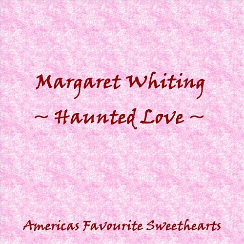 Haunting Love by Margaret Whiting
