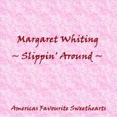 Slippin' Around by Margaret Whiting