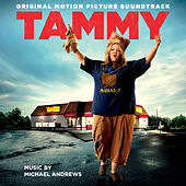 Tammy: Original Motion Picture Soundtrack by Michael Andrews