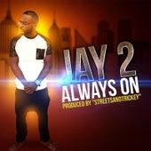 Always On von Jay 2