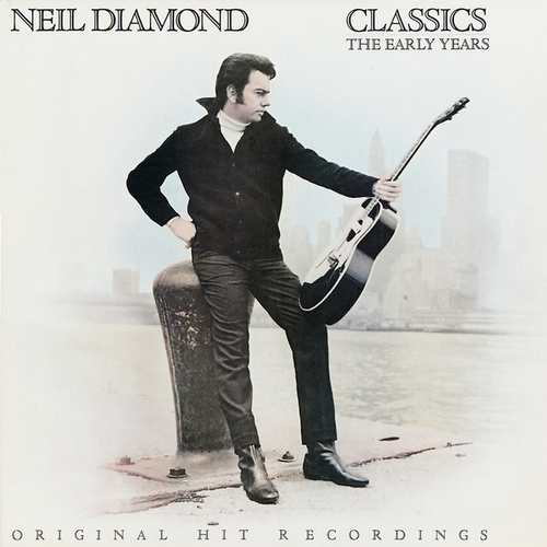 Classics: The Early Years by Neil Diamond