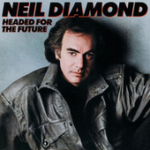 Headed For The Future de Neil Diamond