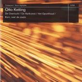 Otto Ketting: De Overtoch, De Aankomst, Het Oponthoud & Kom, Over De Zeeën di Various Artists