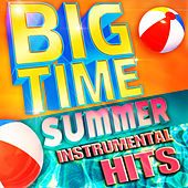 Big Time Summer Instrumental Hits by Party Buzz
