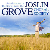 An Afternoon in the Studio With the Joslin Grove Choral Society by The Joslin Grove Choral Society