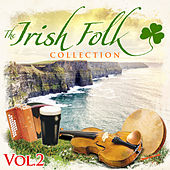 The Irish Folk Collection, Vol. 2 (Re-Mastered Extended Edition) by Various Artists