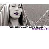 The Essential Yma Sumac Collection: Fuego del Ande von Yma Sumac