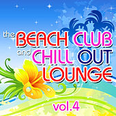 The Beach Club and Chill Out Lounge, Vol. 4 von Various Artists