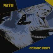 Cosmic Bros von Nash