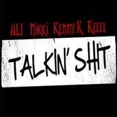 Talkin' shit (feat. Nikki, Kenny K & Kelel) by Ali