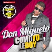 Como Yo Le Doy (Singles) de Don Miguelo