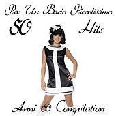 Per un bacio piccolissimo (50 hits anni '60 compilation) de Various Artists