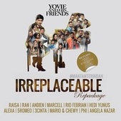 Yovie And His Friends: IRREPLACEABLE (Repackage) de Various Artists