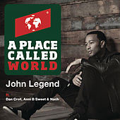 A Place Called World von John Legend
