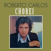 Chorei de Roberto Carlos