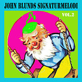 John Blunds signaturmelodi, Vol. 2 by Various Artists
