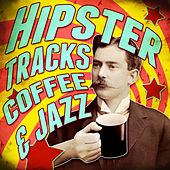 Hipster Tracks! Coffee & Jazz de Various Artists