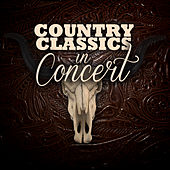 Country Classics in Concert de Various Artists