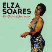 Eu Quero É Sorongar de Elza Soares