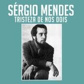 Tristeza de Nos Dois by Sergio Mendes