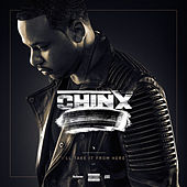 I'll Take It from Here by Chinx