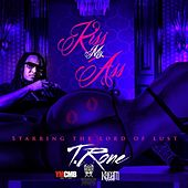 Kiss My Ass - Single by T.Rone