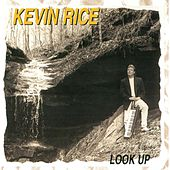 Look Up by Kevin Rice