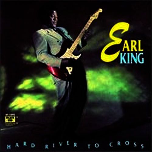 Hard River To Cross by Earl King