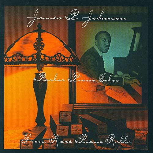 Parlor Piano Solos From Rare Piano Rolls by James P. Johnson
