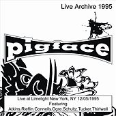 Live at Limelight New York, NY 12/05/1995 by Pigface
